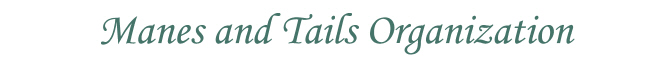 Manes and Tails Organization